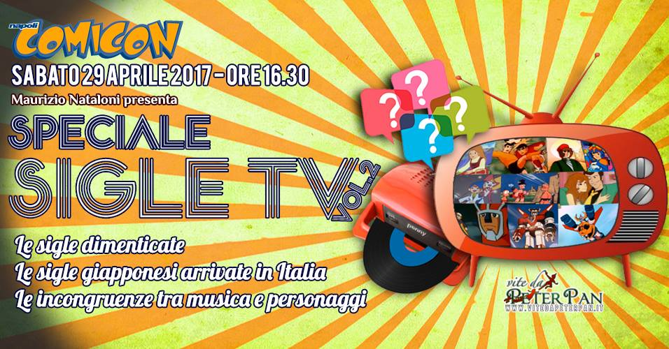 Speciale sigle Tv vol.2 al Napoli Comicon 2017