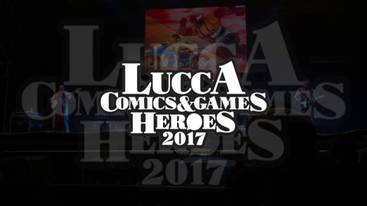 Lucca Comics & Games 2017: Heroes