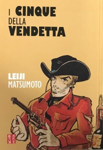 I 5 della vendetta | Leiji Matsumoto