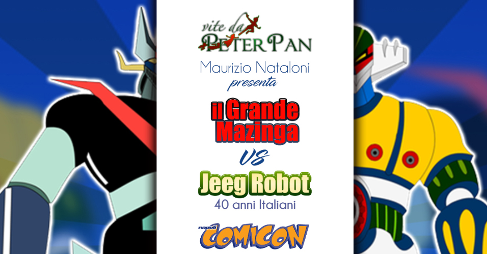 Il Grande Mazinga vs Jeeg Robot Napoli Comicon